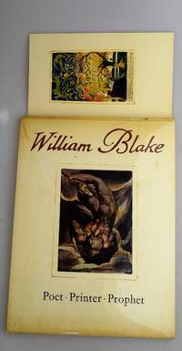 An exhibition of the illuminated books of William Blake, poet, printer, prophet