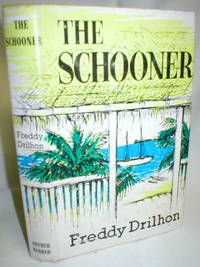 The Schooner by  Freddy Drilhon - First British Edition - 1959 - from Dave Shoots, Bookseller and Biblio.com