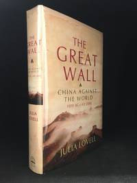 The Great Wall; China Against the World 1000 BC - Ad 2000
