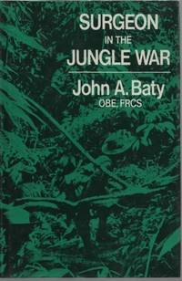 Surgeon in the Jungle War by  John A Baty - Paperback - from World of Books Ltd (SKU: GOR005769172)