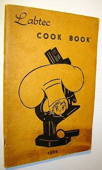 Labtec Cook Book (Cookbook) 1956 - Saskatoon Academy of the Canadian Society of Laboratory Technologiests