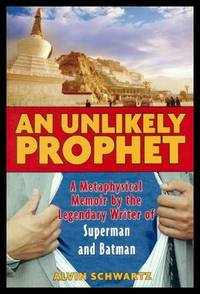 image of AN UNLIKELY PROPHET - A Metaphysical Memoir by the Legendary Writer of Superman and Batman