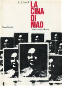 La Cina di Mao. L'altro comunismo