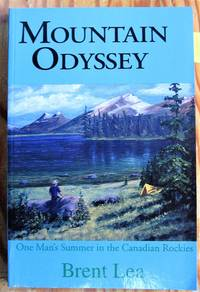 Mountain Odyssey. One Man's Summer in the Canadian Rockies