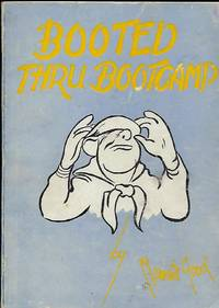 BOOTED THRU BOOT CAMP: A Collection Of Verse From The Experience Of A Boot In Boot Camp AND TRANSFER UNIT..