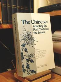 The Chinese: Adapting the Past, Building the Future