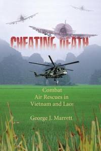 image of Cheating Death : Combat Air Rescue in Vietnam and Laos