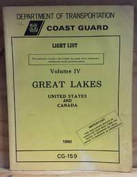 Department of Transportation, Coast Guard: Light List Volume IV Great Lakes United States and Canada CG-159