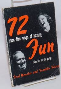 72 sure-fire ways of having fun (the life of the party)