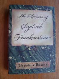 The Memoirs of Elizabeth Frankenstein by  Theodore Roszak - First edition first printing - 1995 - from Scene of the Crime Books, IOBA (SKU: 18433)