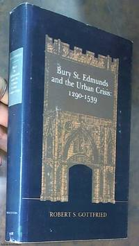 image of Bury St. Edmunds and the Urban Crisis, 1290-1539