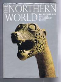 The Northern World, The History and Heritage of Northern Europe AD 400-1100