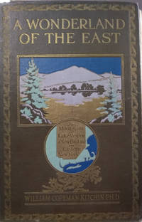A Wonderland of the East:  Comprising the Lake and Mountain Region of New  England and Eastern New York