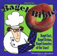 The Bagel Bible: For Bagel Lovers the Complete Guide for Noshing by Bagel, Marilyn