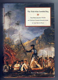 The Trial of the Cannibal Dog.  the Remarkable Story of Captain Cook's Encounters in the South...