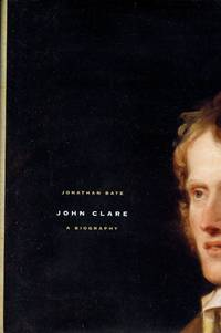 John Clare: A Biography by BATE, JONATHAN - 2003
