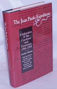 image of The Juan Pardo Expeditions; Exploration of the Carolinas and Tennessee, 1566-1568. With Documents Relating to the Pardo Expeditions Transcribed, Translated, and Annotated by Paul E. Hoffman