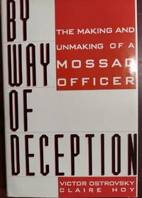 image of By Way of Deception : The Making and Unmaking of a Mossad Officer