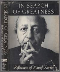 image of In Search of Greatness: Reflections of Yousuf Karsh