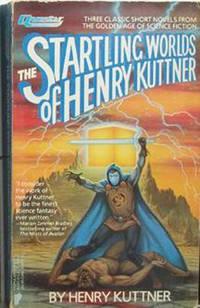 The Startling Worlds of Henry Kuttner