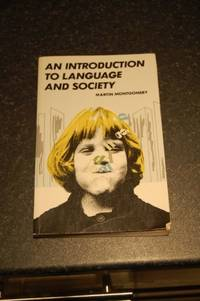 An Introduction to Language and Society (Studies in Communications) by  Martin Montgomery - Paperback - New edition - 1990 - from Bookbarn (SKU: 1855455)