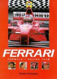 Ferrari: Formula 1 Racing Team (Formula 1 Teams S.)