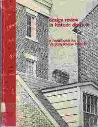 DESIGN REVIEW IN HISTORIC DISTRICTS A Handbook for Virginia Review Boards