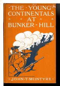 THE YOUNG CONTINENTALS AT BUNKER HILL, #2 in series.