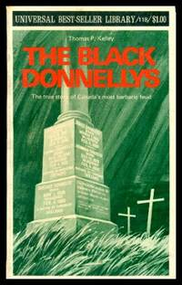 image of THE BLACK DONNELLYS - The True Story of Canada's Most Barbaric Feud