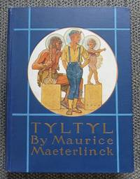 """image of TYLTYL.  BEING THE STORY OF MAURICE MAETERLINCK'S PLAY, """"THE BETROTHAL"""", TOLD FOR CHILDREN.  (SEQUEL TO """"THE BLUE BIRD"""".)"""