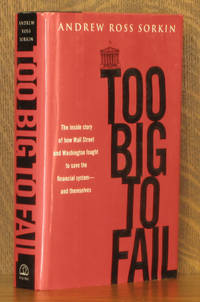 TOO BIG TO FAIL by Andrew Ross Sorkin - Hardcover - Third printing - 2009 - from Andre Strong Bookseller and Biblio.com