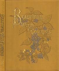 Beautiful Wild Flowers of America. from Original Water-Color Drawings  after Nature
