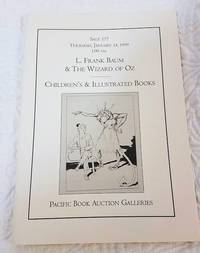 Sale Catalog 177:  L. Frank Baum & the Wizard of Oz Children's & Illustrated Books by Catalog  Pacific Book Auction Galleries - 1999