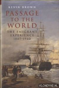 Passage to the World. The Emigrant Experience 1807-1939