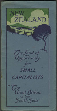 """image of New Zealand: the Land of Opportunity for Small Capitalists """"The Great Britain of the South Seas"""""""