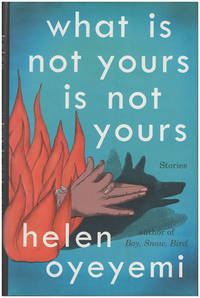What Is Not Yours Is Not Yours by  Helen Oyeyemi - Hardcover - 2016 - from Diatrope Books and Biblio.com