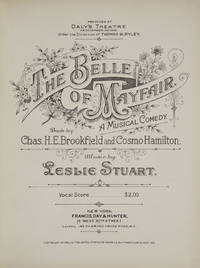 The Belle of Mayfair. A Musical Comedy. Book by Chas. H.E. Brookfield and Cosmo Hamilton. [Piano-vocal score]