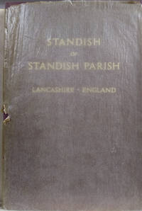 The Families of Standish of Standish, Lancashire, England:  , and Standish  of Duxbury, Arley, Ormskirk, Gathurst, Croston, Park Brook and Wantage,  Prescott of Standish and Prescott of Driby