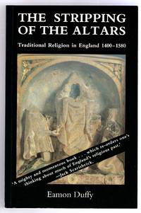 The Stripping of the Altars.  Traditional Religion in England 1400-1580.