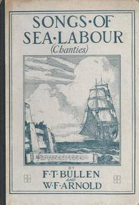 Songs of Sea Labour ( Chanties )