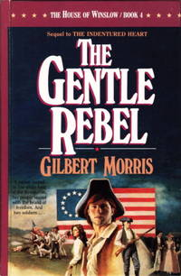THE GENTLE REBEL: The House of Winslow, Book 4