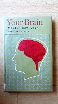 Your brain: master computer.