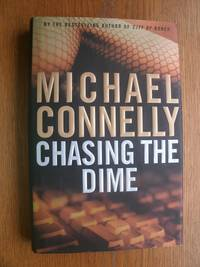 Chasing the Dime by Michael Connelly - Signed First Edition - 2002 - from Scene of the Crime Books, IOBA (SKU: biblio411)