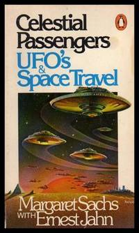 CELESTIAL PASSENGERS - UFOs and Space Travel