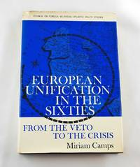 European Unification in the Sixties; From Veto to the Crisis
