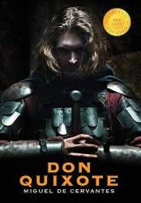 Don Quixote (400 Year Anniversary Edition) (500 Copy Limited Edition) by Miguel de Cervantes - Hardcover - 2015-12-01 - from Books Express and Biblio.com