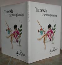 TARESH THE TEA PLANTER.