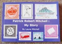 Patrick Robert Mitchell: My Story