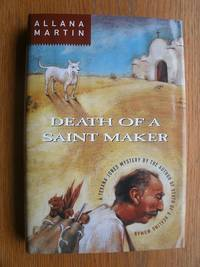 Death of A Saint Maker by  Allana Martin - First edition first printing - 1998 - from Scene of the Crime Books, IOBA (SKU: 19339)