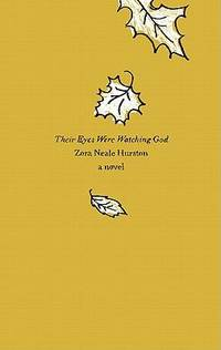Their Eyes Were Watching God : A Novel by Zora Neale Hurston - Paperback - 2010 - from ThriftBooks (SKU: G0062001701I5N00)